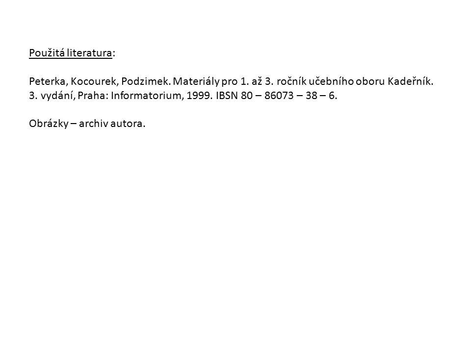 Použitá literatura: Peterka, Kocourek, Podzimek. Materiály pro 1. až 3. ročník učebního oboru Kadeřník. 3. vydání, Praha: Informatorium, 1999. IBSN 80