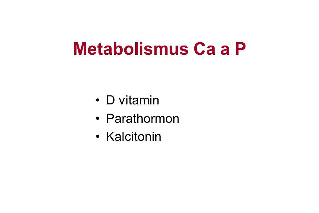 Metabolismus Ca a P D vitamin Parathormon Kalcitonin
