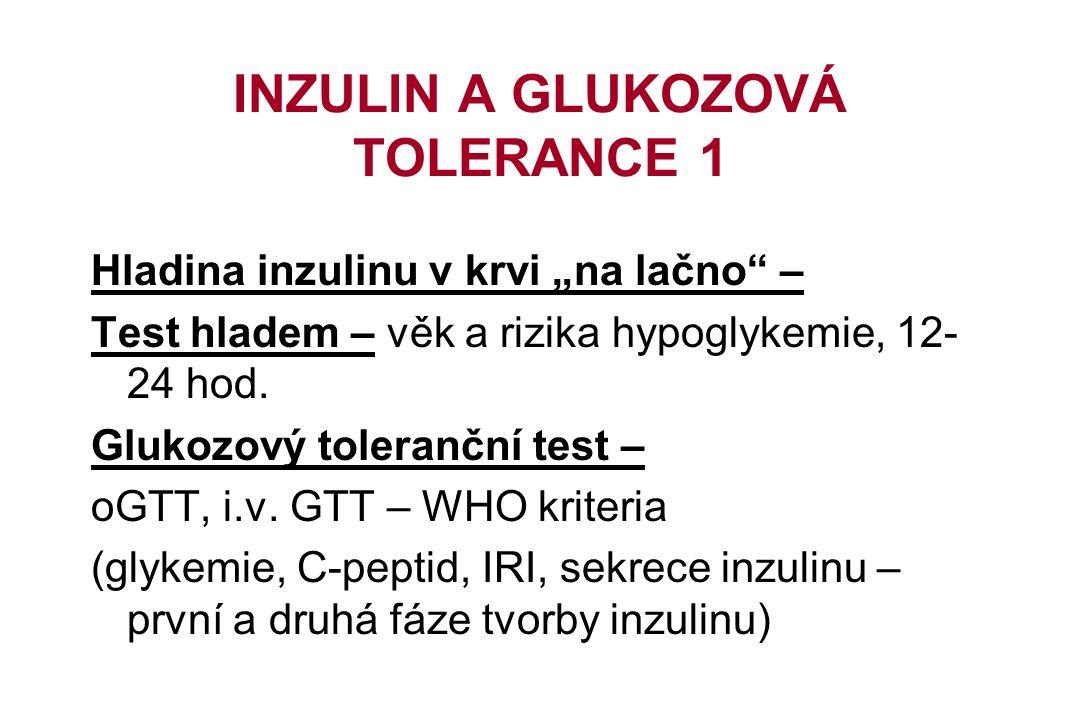 """INZULIN A GLUKOZOVÁ TOLERANCE 1 Hladina inzulinu v krvi """"na lačno – Test hladem – věk a rizika hypoglykemie, 12- 24 hod."""
