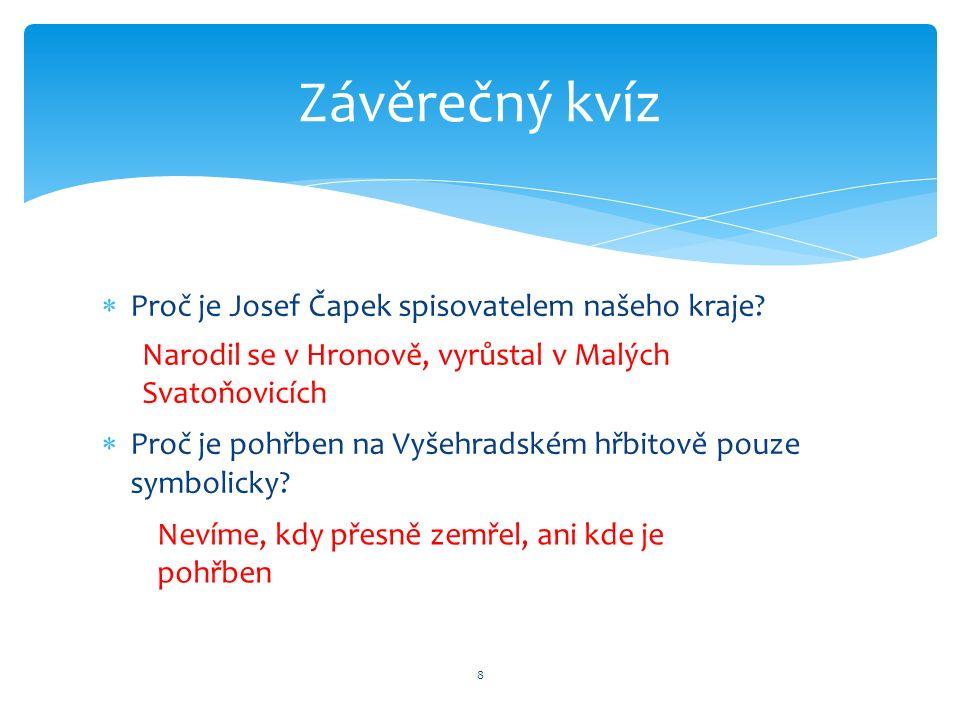  Proč je Josef Čapek spisovatelem našeho kraje.