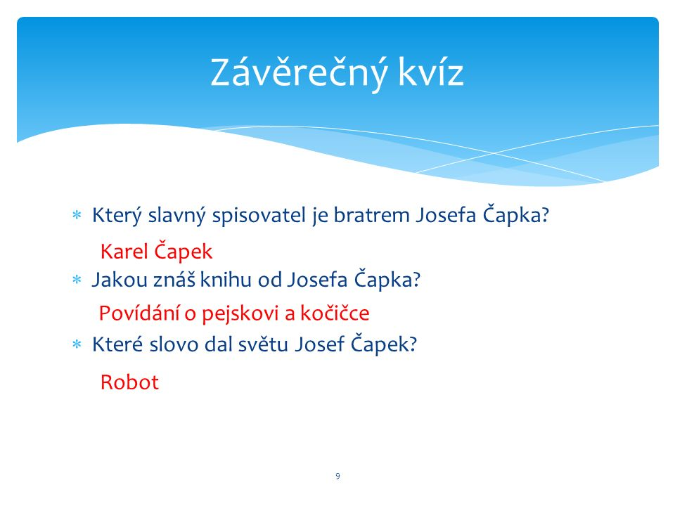  Který slavný spisovatel je bratrem Josefa Čapka.