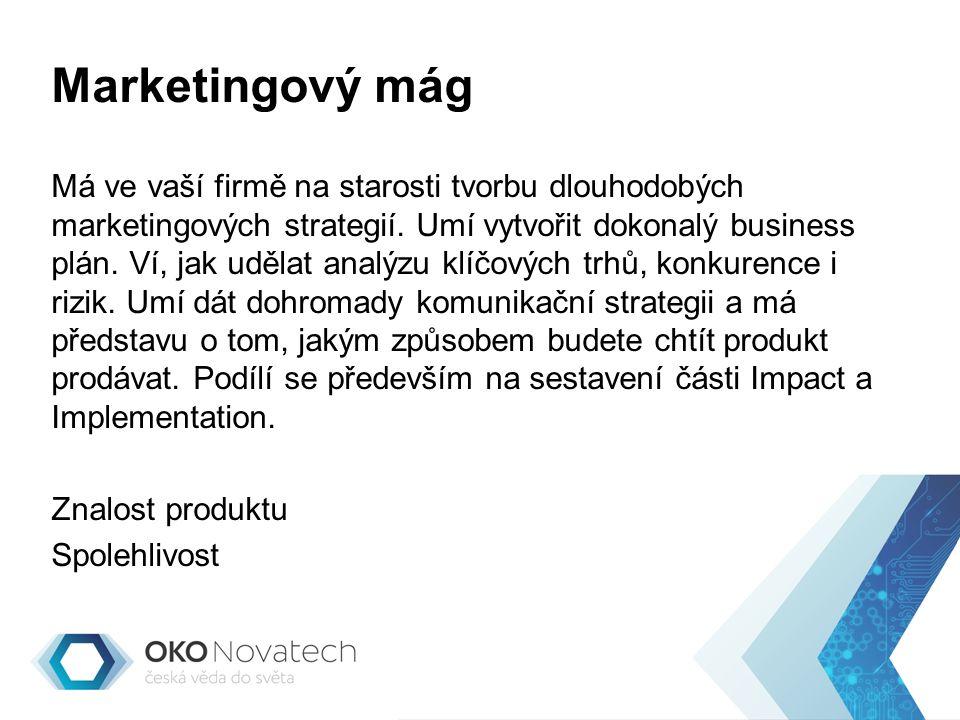 Marketingový mág Má ve vaší firmě na starosti tvorbu dlouhodobých marketingových strategií.