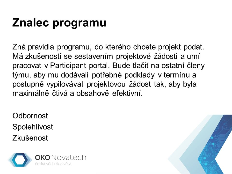 Znalec programu Zná pravidla programu, do kterého chcete projekt podat.