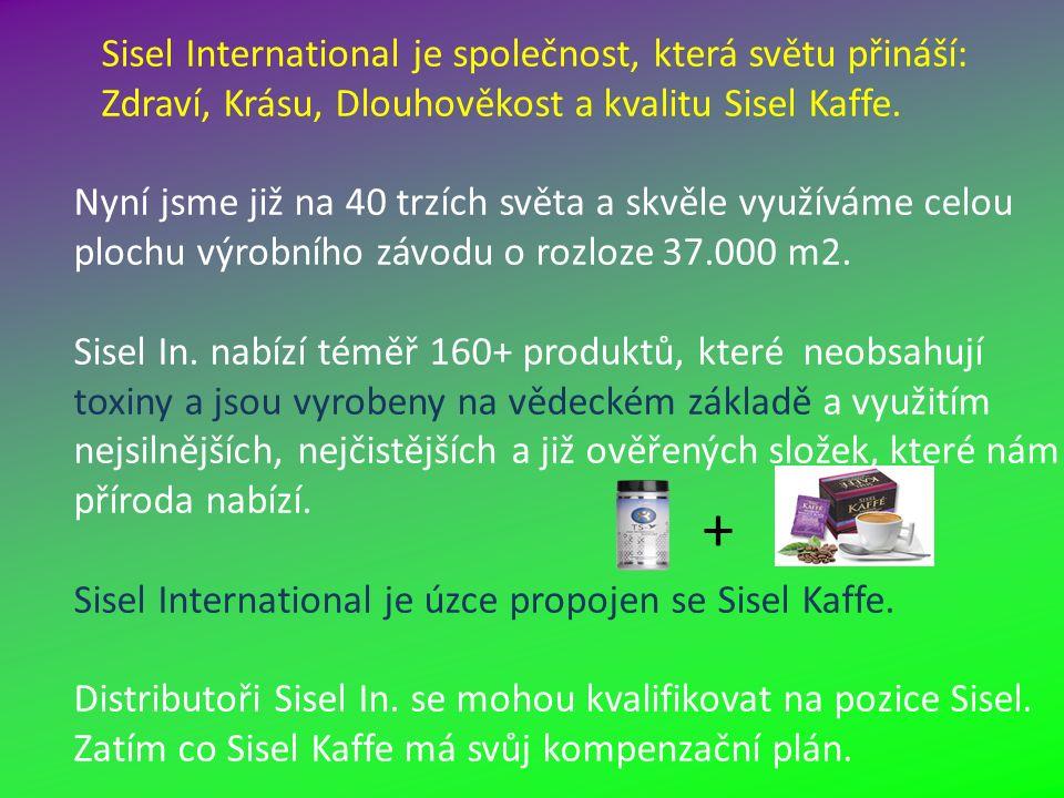 Sisel International je společnost, která světu přináší: Zdraví, Krásu, Dlouhověkost a kvalitu Sisel Kaffe. Nyní jsme již na 40 trzích světa a skvěle v