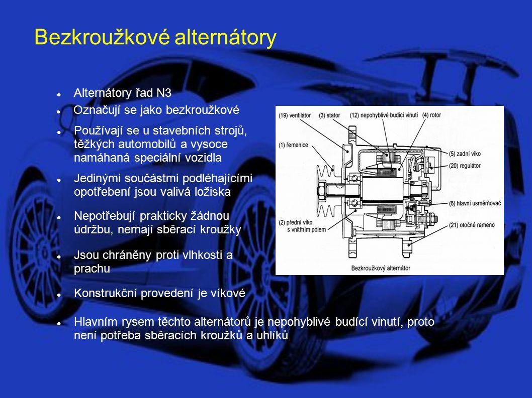 Bezkroužkové alternátory Alternátory řad N3 Používají se u stavebních strojů, těžkých automobilů a vysoce namáhaná speciální vozidla Jedinými součástmi podléhajícími opotřebení jsou valivá ložiska Označují se jako bezkroužkové Nepotřebují prakticky žádnou údržbu, nemají sběrací kroužky Jsou chráněny proti vlhkosti a prachu Konstrukční provedení je víkové Hlavním rysem těchto alternátorů je nepohyblivé budící vinutí, proto není potřeba sběracích kroužků a uhlíků