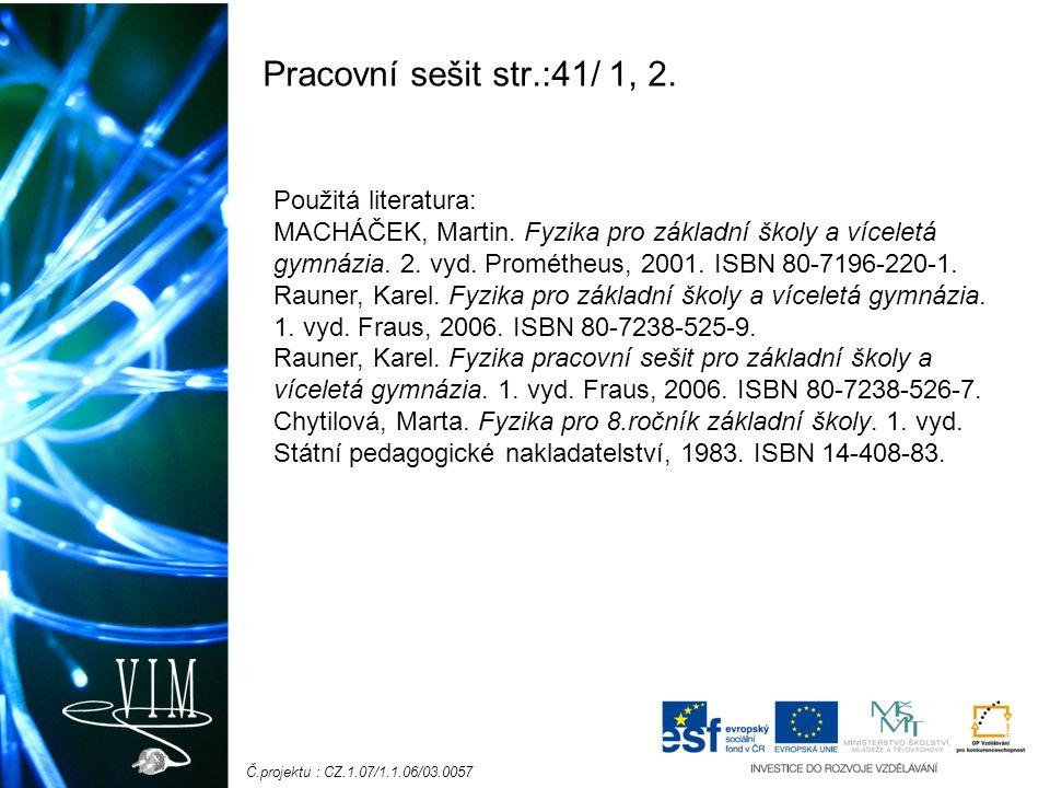 Č.projektu : CZ.1.07/1.1.06/03.0057 Pracovní sešit str.:41/ 1, 2.
