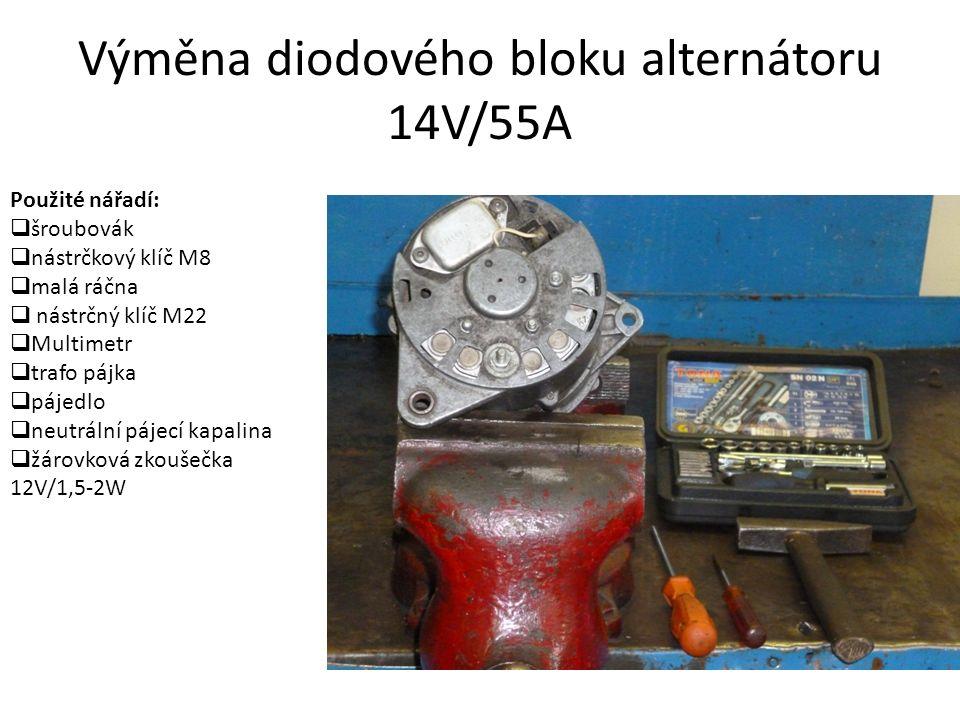 Výměna diodového bloku alternátoru 14V/55A Použité nářadí:  šroubovák  nástrčkový klíč M8  malá ráčna  nástrčný klíč M22  Multimetr  trafo pájka  pájedlo  neutrální pájecí kapalina  žárovková zkoušečka 12V/1,5-2W