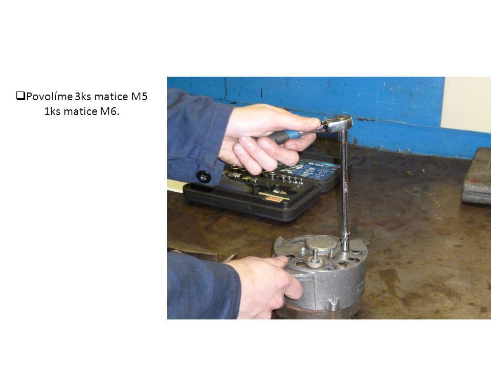  Povolíme 3ks matice M5 1ks matice M6.