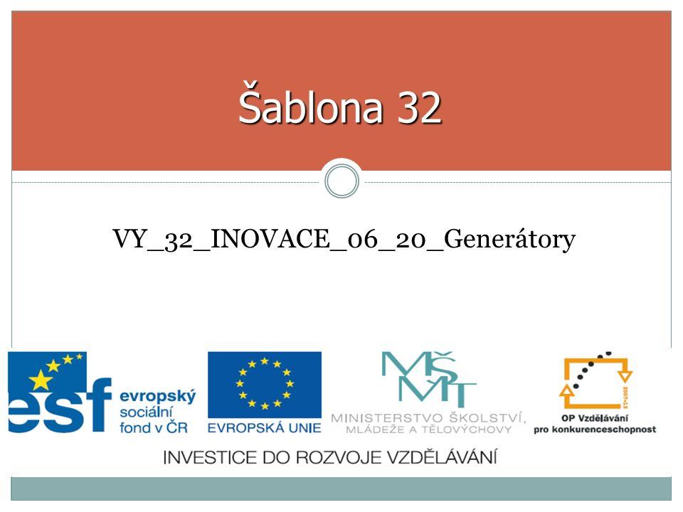 VY_32_INOVACE_06_20_Generátory