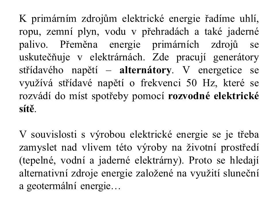Princip činnosti generátoru střídavého proudu je založen na otáčení vodivé smyčky v magnetickém poli (viz.