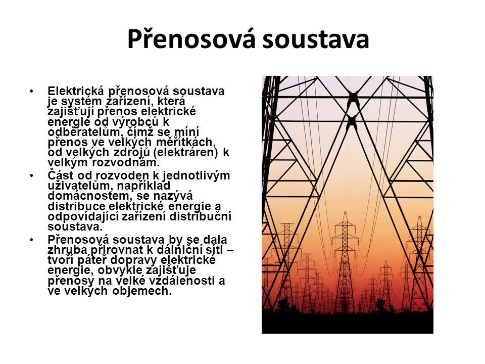 Přenosová soustava Elektrická přenosová soustava je systém zařízení, která zajišťují přenos elektrické energie od výrobců k odběratelům, čímž se míní