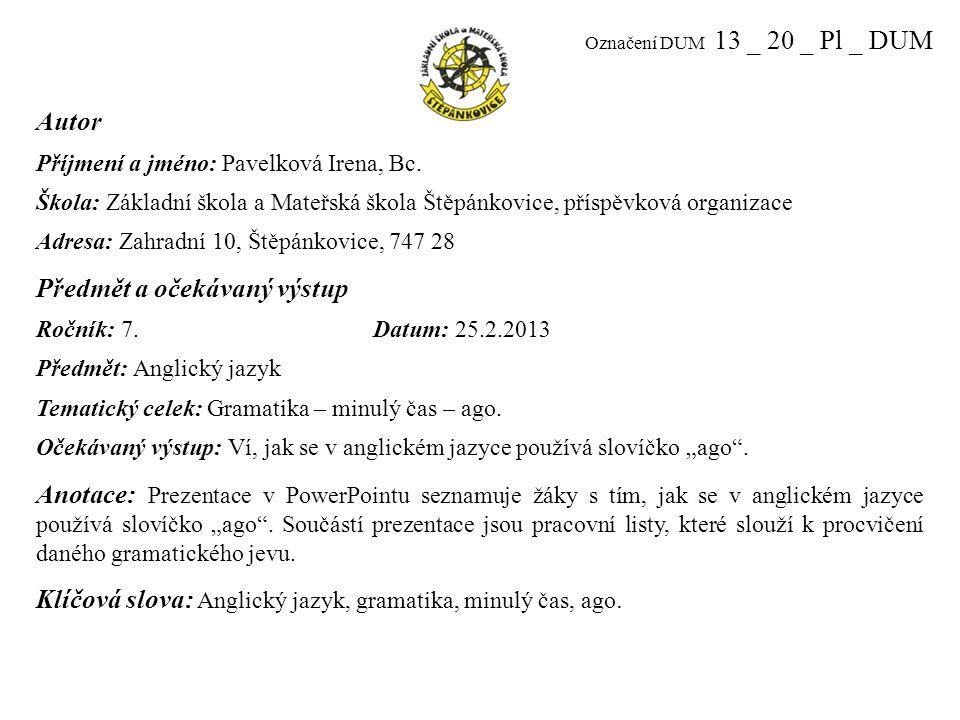 Označení DUM 13 _ 20 _ Pl _ DUM Autor Příjmení a jméno: Pavelková Irena, Bc.