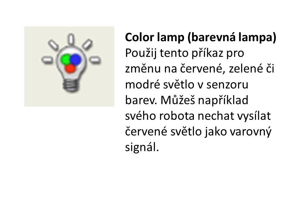 Color lamp (barevná lampa) Použij tento příkaz pro změnu na červené, zelené či modré světlo v senzoru barev.