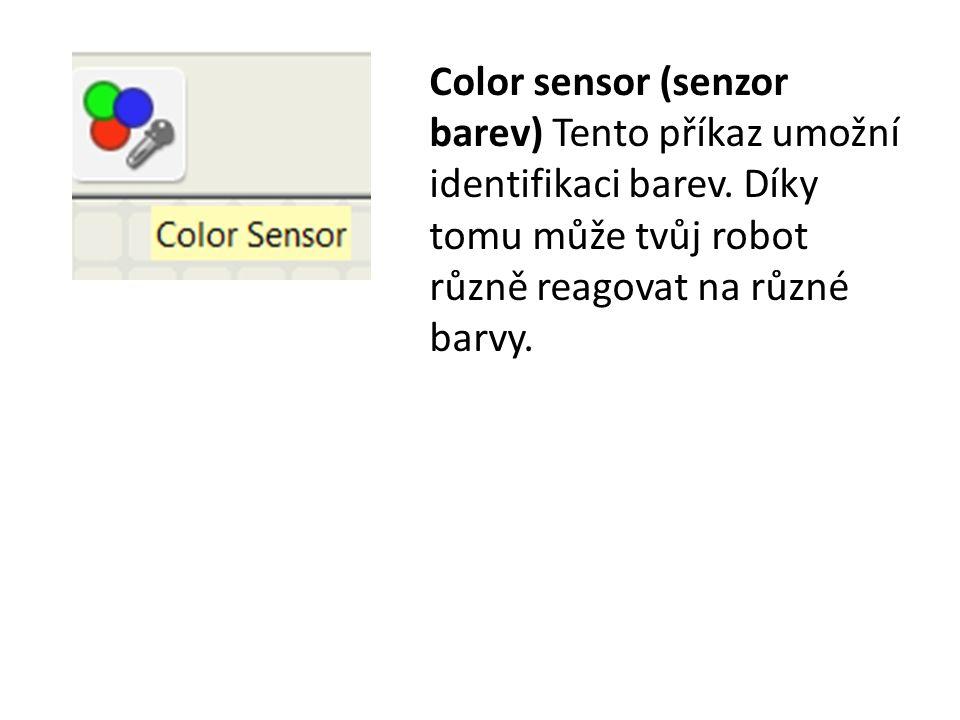 Color sensor (senzor barev) Tento příkaz umožní identifikaci barev.