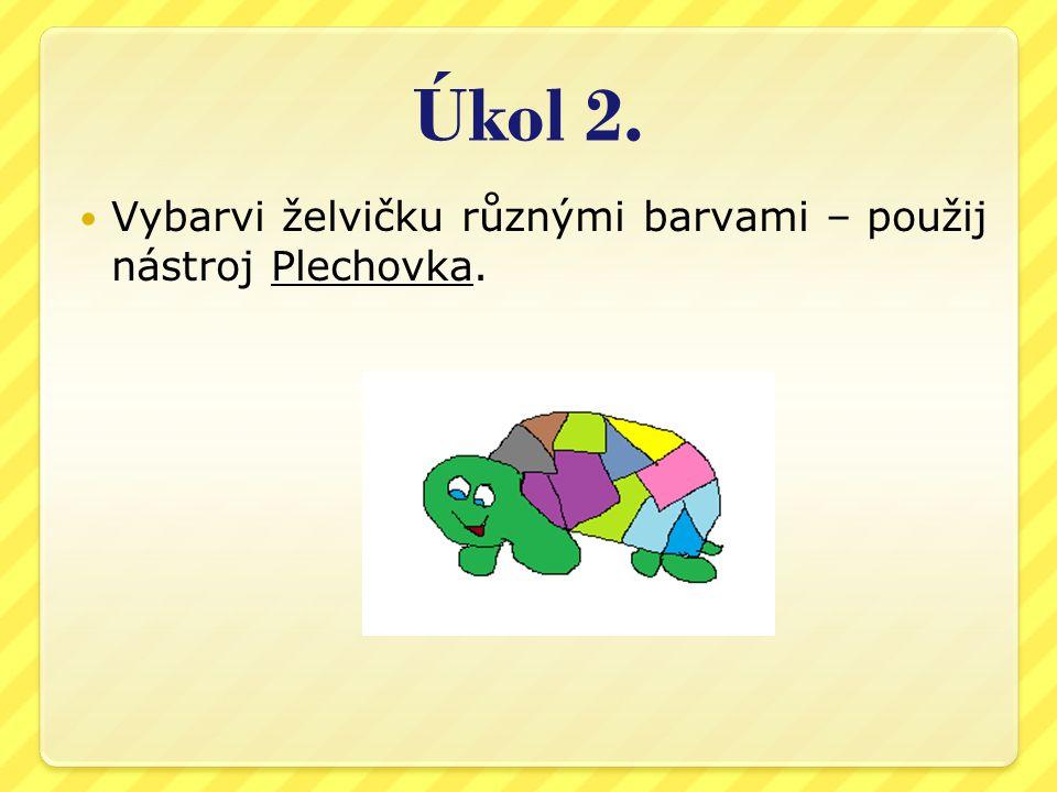 Úkol 2. Vybarvi želvičku různými barvami – použij nástroj Plechovka.