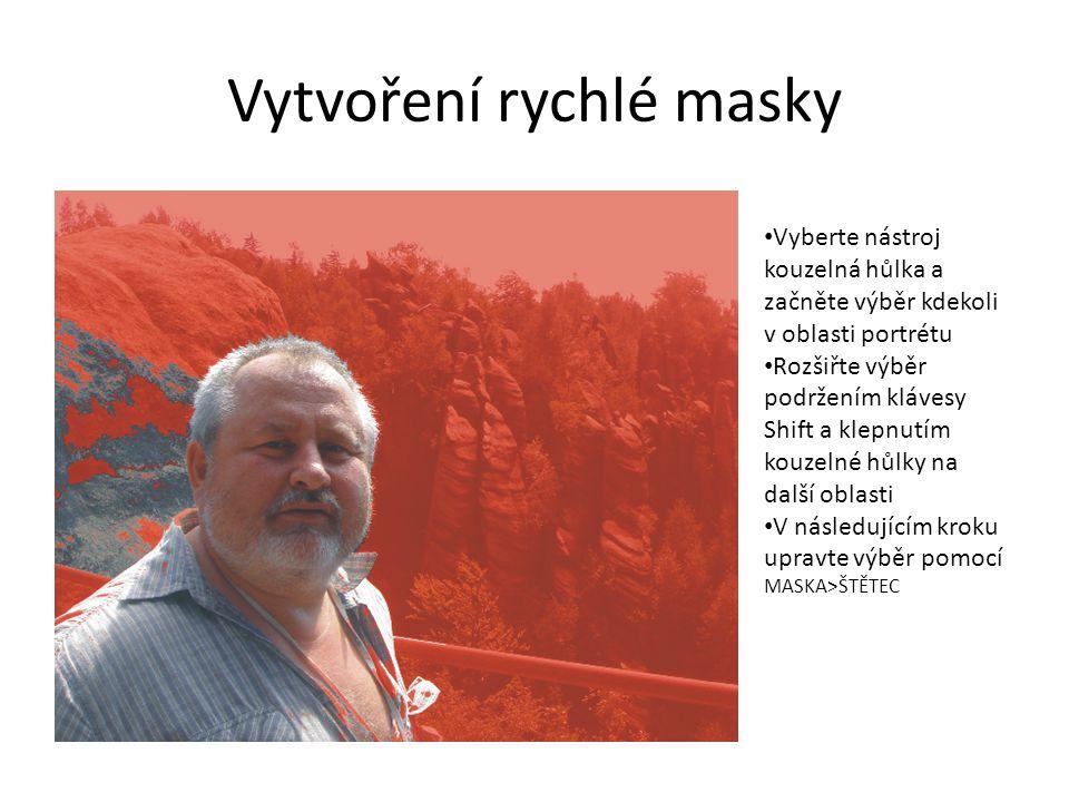Vytvoření rychlé masky Vyberte nástroj kouzelná hůlka a začněte výběr kdekoli v oblasti portrétu Rozšiřte výběr podržením klávesy Shift a klepnutím kouzelné hůlky na další oblasti V následujícím kroku upravte výběr pomocí MASKA>ŠTĚTEC