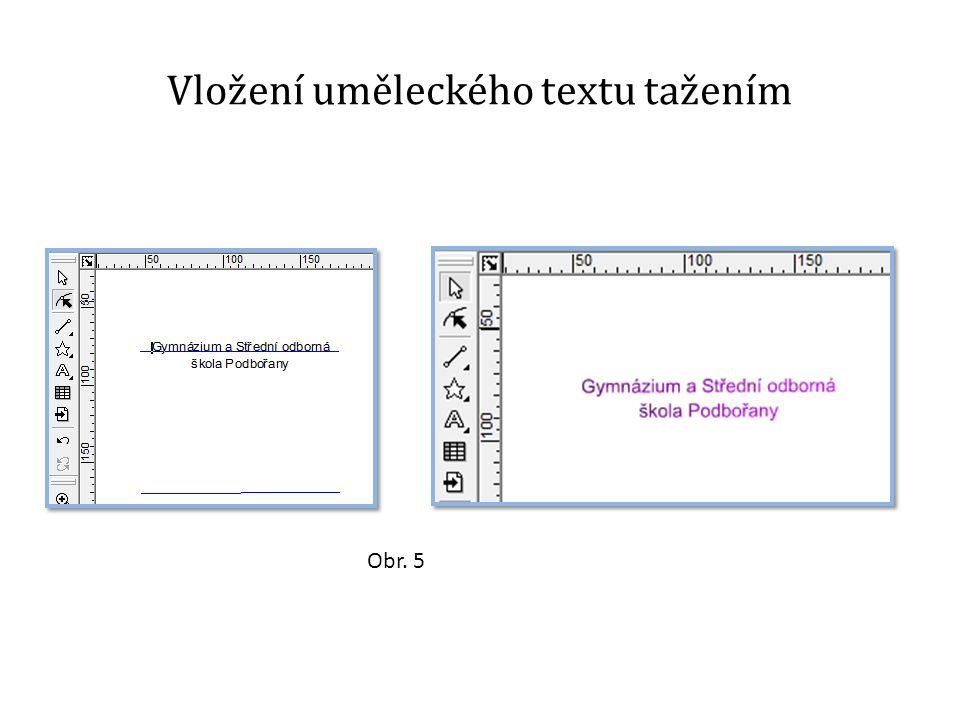 Vložení uměleckého textu tažením Obr. 5