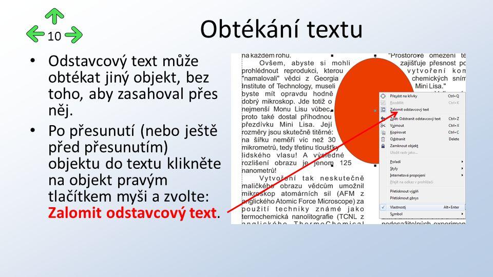 Odstavcový text může obtékat jiný objekt, bez toho, aby zasahoval přes něj.