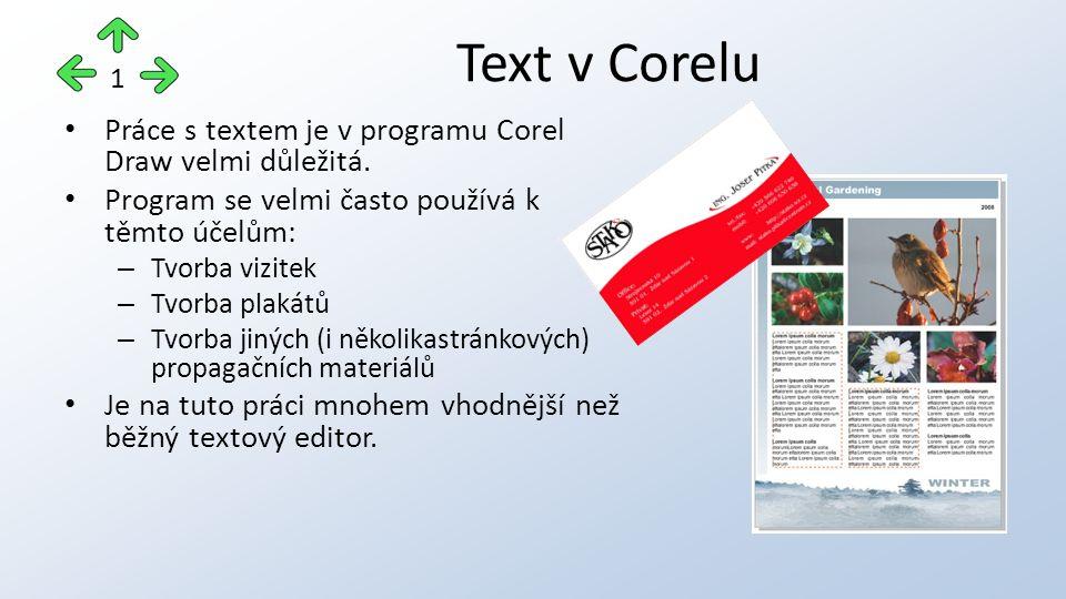 Práce s textem je v programu Corel Draw velmi důležitá.