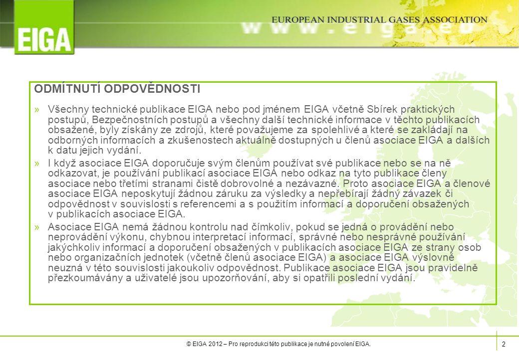 2 © EIGA 2012 – Pro reprodukci této publikace je nutné povolení EIGA.