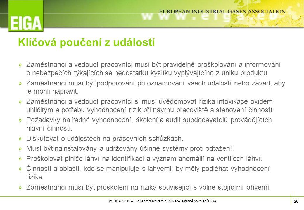 26 © EIGA 2012 – Pro reprodukci této publikace je nutné povolení EIGA.