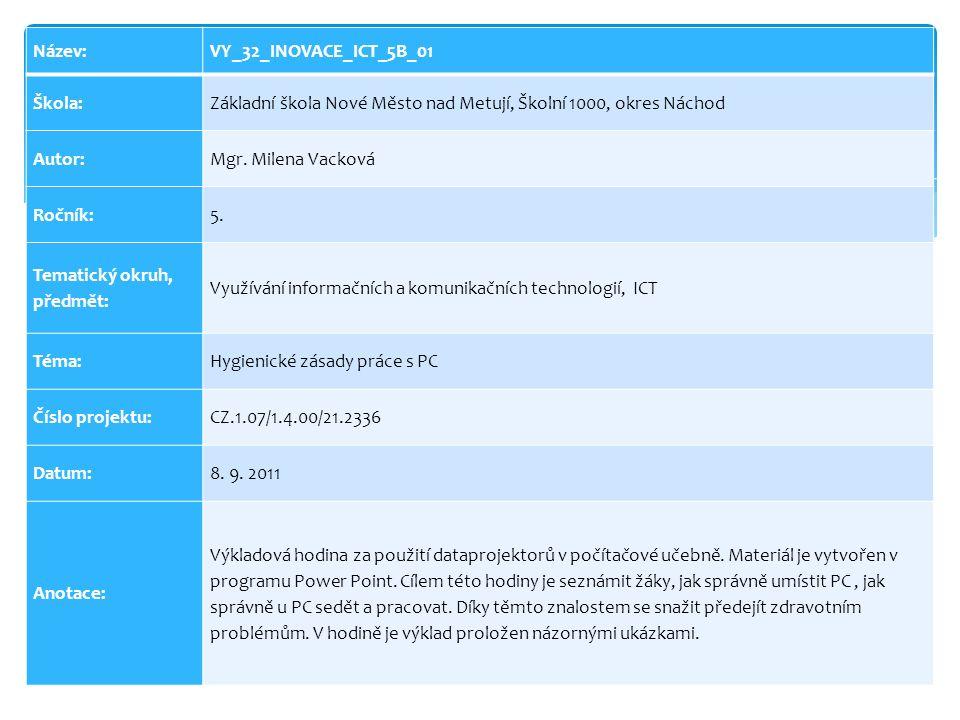Název:VY_32_INOVACE_ICT_5B_01 Škola:Základní škola Nové Město nad Metují, Školní 1000, okres Náchod Autor:Mgr.