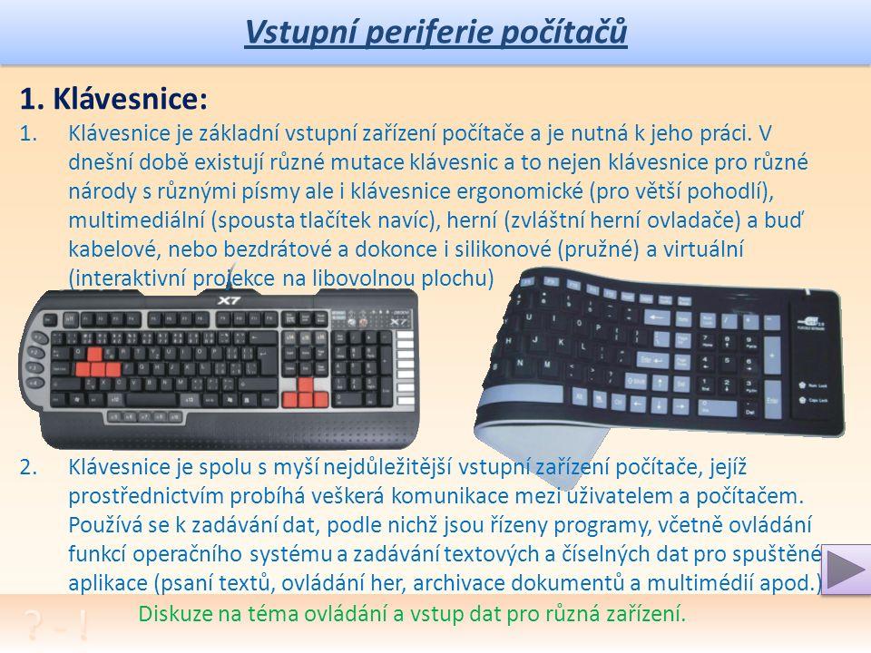 Vstupní periferie počítačů Diskuze na téma ovládání a vstup dat pro různá zařízení.