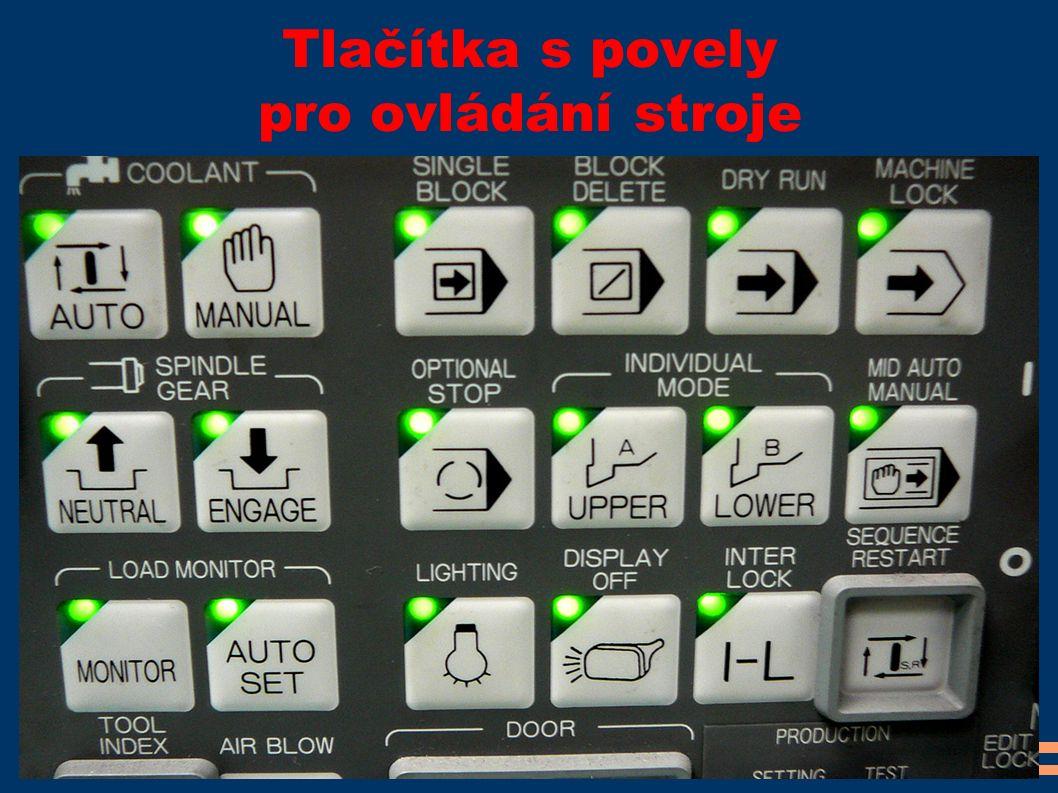 Tlačítka s povely pro ovládání stroje