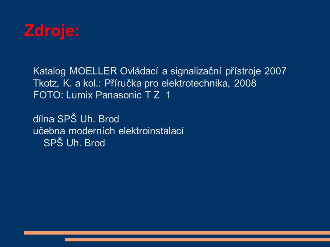 Zdroje: Katalog MOELLER Ovládací a signalizační přístroje 2007 Tkotz, K.