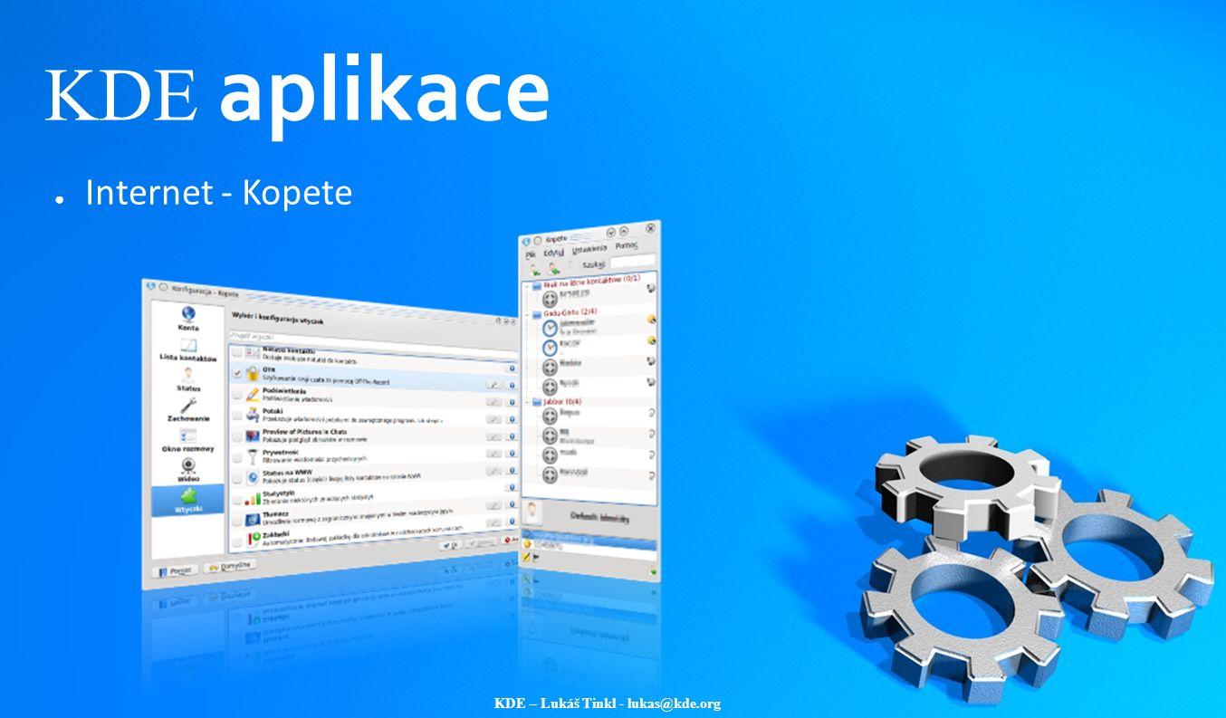 KDE – Lukáš Tinkl - lukas@kde.org KDE aplikace ● Internet - Kopete
