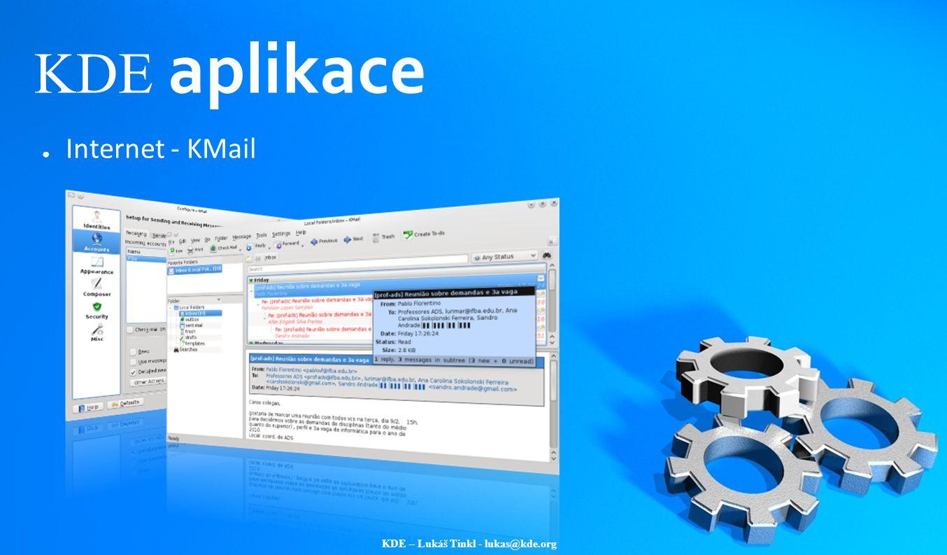 KDE – Lukáš Tinkl - lukas@kde.org KDE aplikace ● Internet - KMail