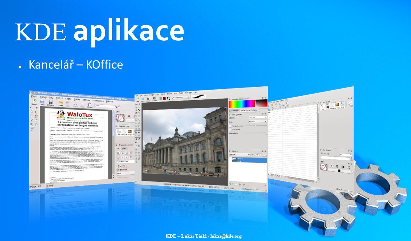 KDE – Lukáš Tinkl - lukas@kde.org KDE aplikace ● Kancelář – KOffice