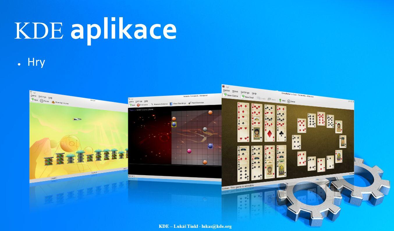 KDE – Lukáš Tinkl - lukas@kde.org KDE aplikace ● Hry