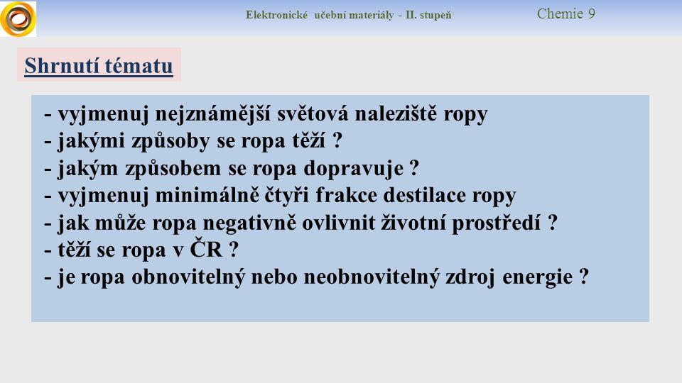 Elektronické učební materiály - II.stupeň Chemie 9 Distillation = ???Oil spills = ??.