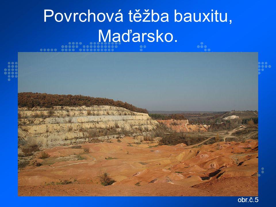 Povrchová těžba bauxitu, Maďarsko. obr.č.5