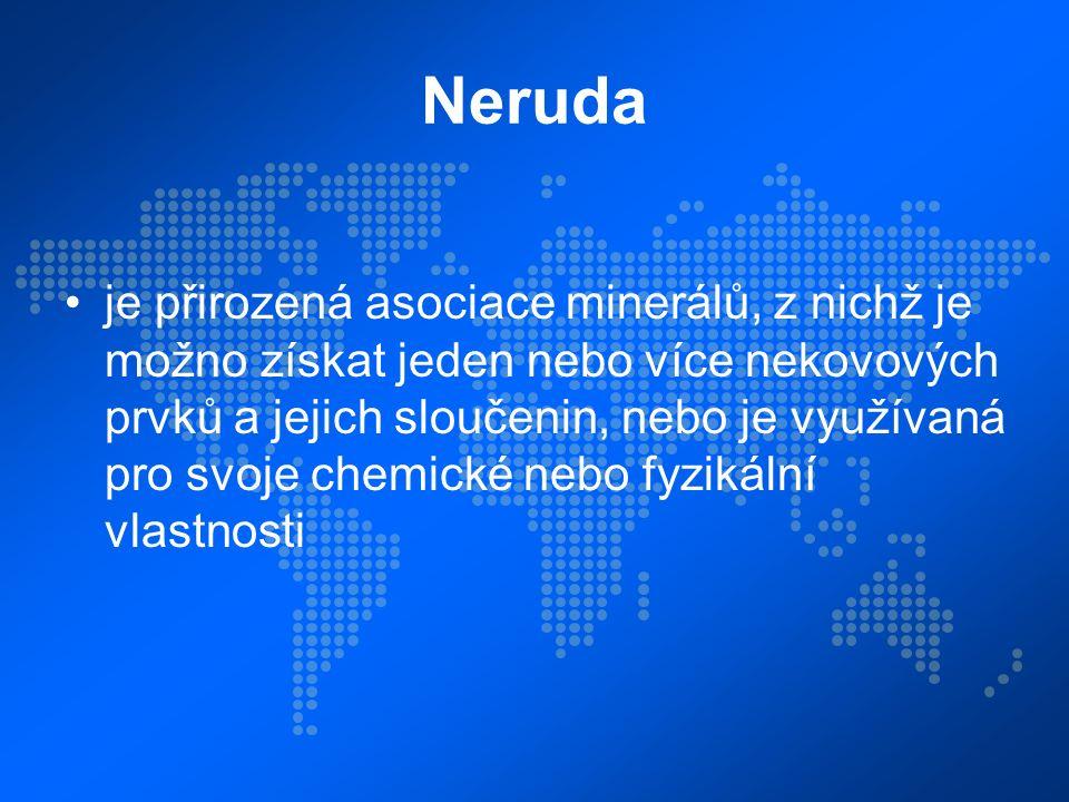 Neruda je přirozená asociace minerálů, z nichž je možno získat jeden nebo více nekovových prvků a jejich sloučenin, nebo je využívaná pro svoje chemické nebo fyzikální vlastnosti