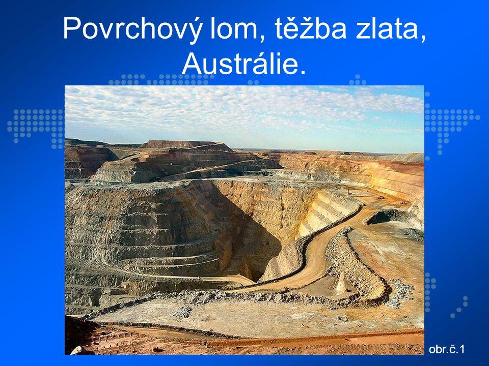 Povrchový lom, těžba zlata, Austrálie. obr.č.1