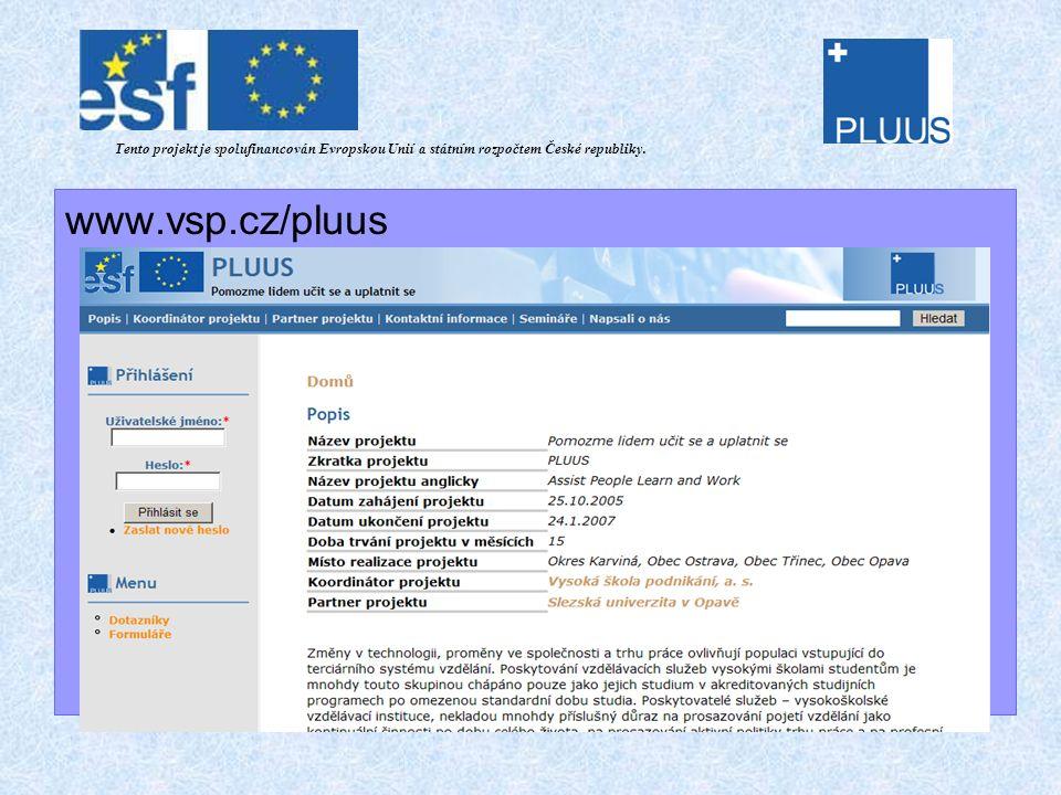 www.vsp.cz/pluus Tento projekt je spolufinancován Evropskou Unií a státním rozpočtem České republiky.