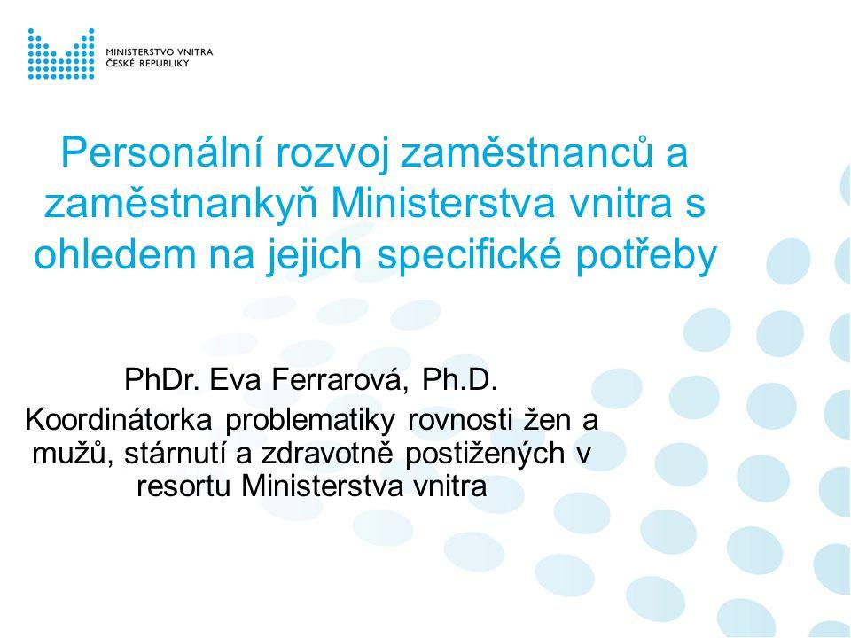 Personální rozvoj zaměstnanců a zaměstnankyň Ministerstva vnitra s ohledem na jejich specifické potřeby PhDr.