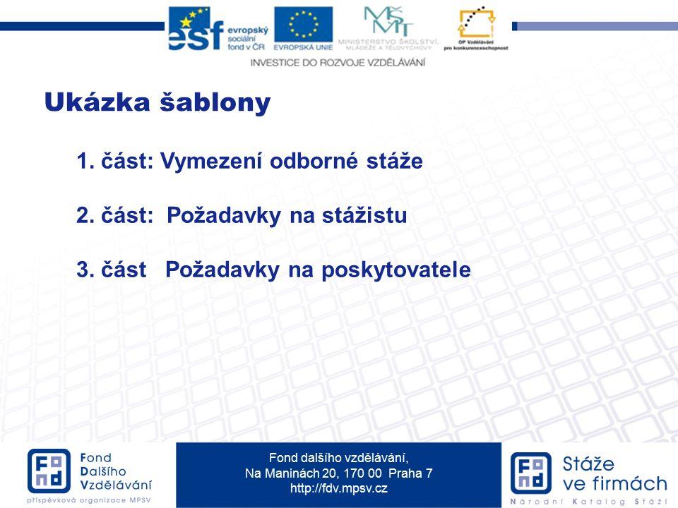 Fond dalšího vzdělávání, Na Maninách 20, 170 00 Praha 7 http://fdv.mpsv.cz Ukázka šablony 1.