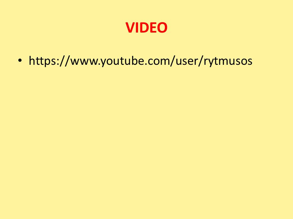 VIDEO https://www.youtube.com/user/rytmusos