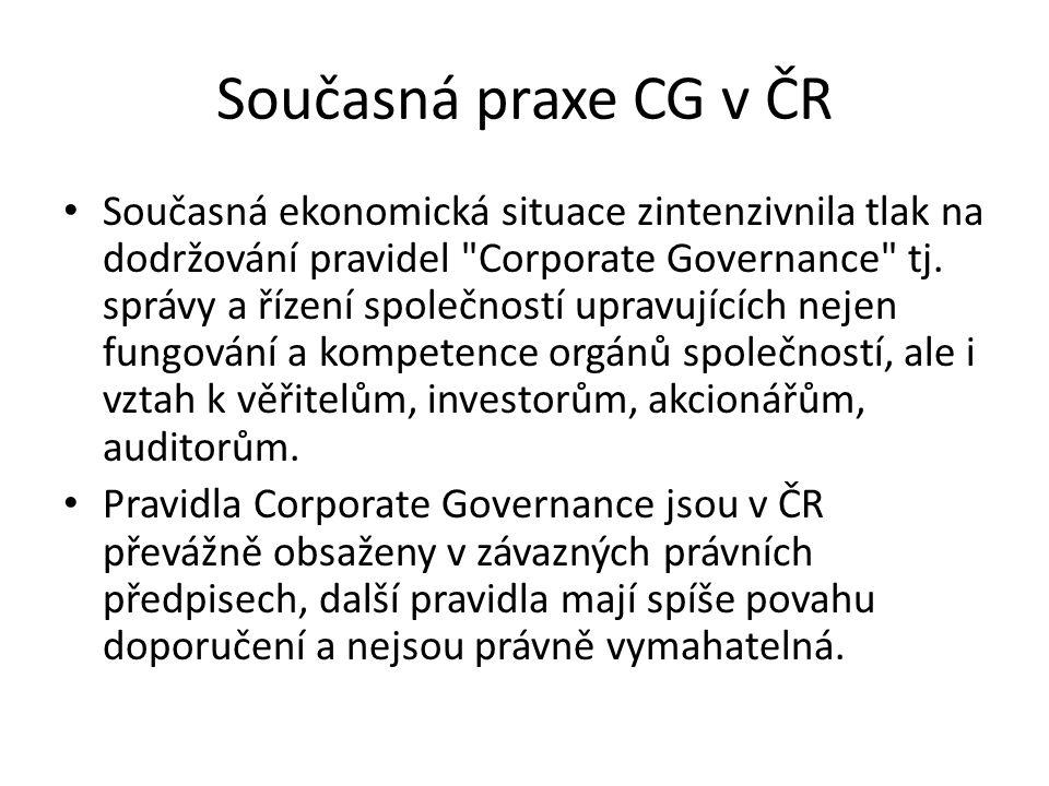 Současná praxe CG v ČR Současná ekonomická situace zintenzivnila tlak na dodržování pravidel