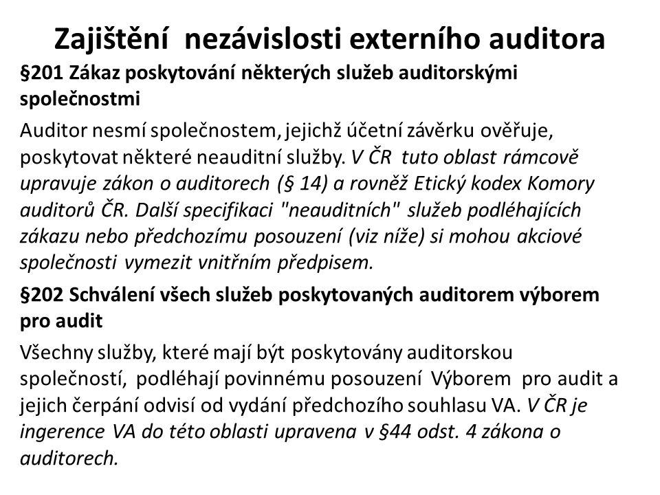 Zajištění nezávislosti externího auditora §201 Zákaz poskytování některých služeb auditorskými společnostmi Auditor nesmí společnostem, jejichž účetní