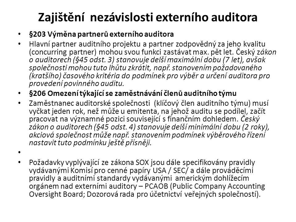 Zajištění nezávislosti externího auditora §203 Výměna partnerů externího auditora Hlavní partner auditního projektu a partner zodpovědný za jeho kvali