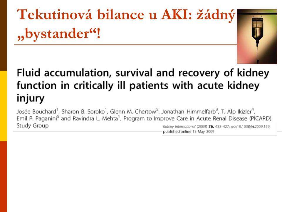  Observační studie 618 kriticky nemocných pacientů s AKI  Hypotéza: je tekutinové přetížení spojeno s mortalitou a zhoršenou reparací renálních funkcí u kriticky nemocných s AKI.