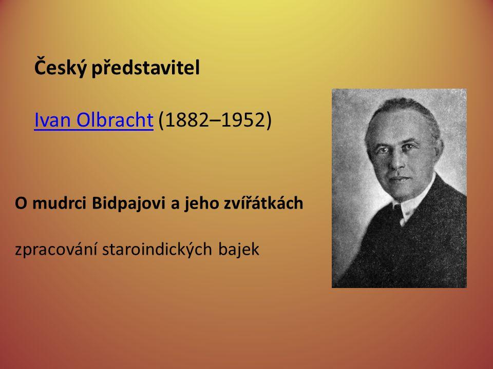 Český představitel Ivan Olbracht (1882–1952) O mudrci Bidpajovi a jeho zvířátkách zpracování staroindických bajek