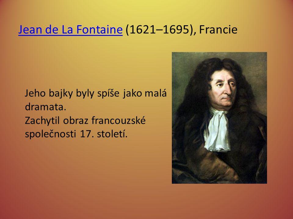 Jean de La Fontaine (1621–1695), Francie Jeho bajky byly spíše jako malá dramata.