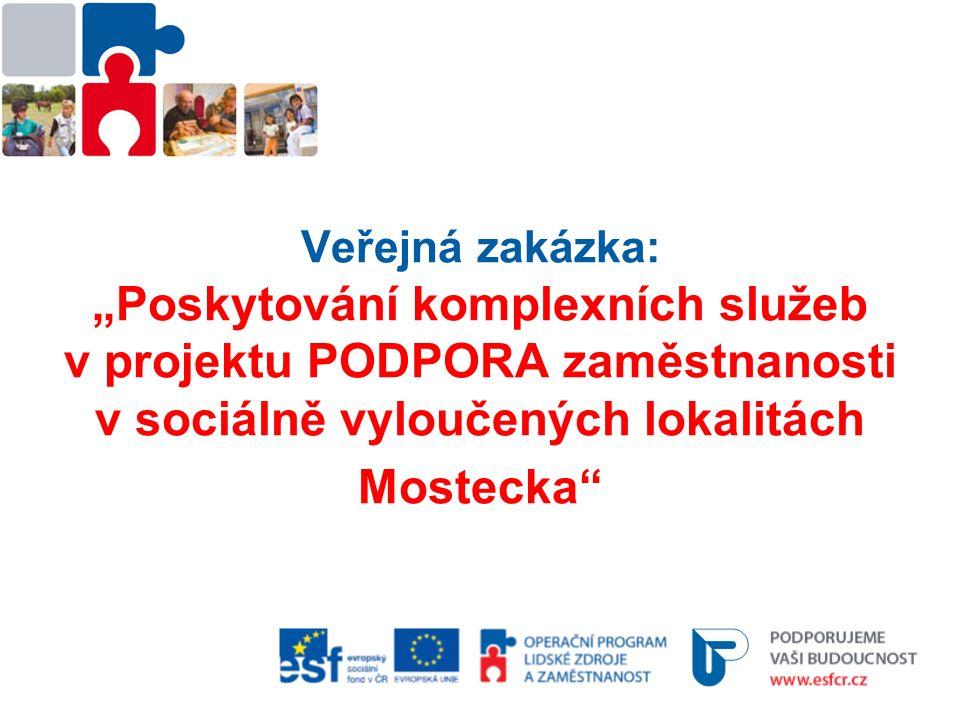 """Veřejná zakázka: """"Poskytování komplexních služeb v projektu PODPORA zaměstnanosti v sociálně vyloučených lokalitách Mostecka"""