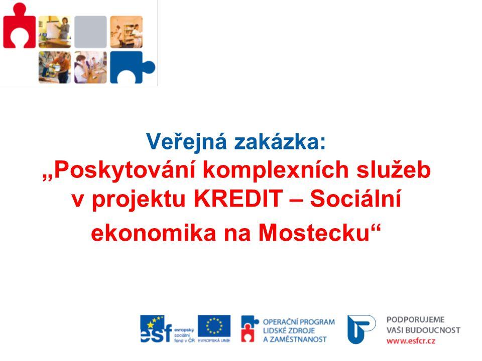 """Veřejná zakázka: """"Poskytování komplexních služeb v projektu KREDIT – Sociální ekonomika na Mostecku"""