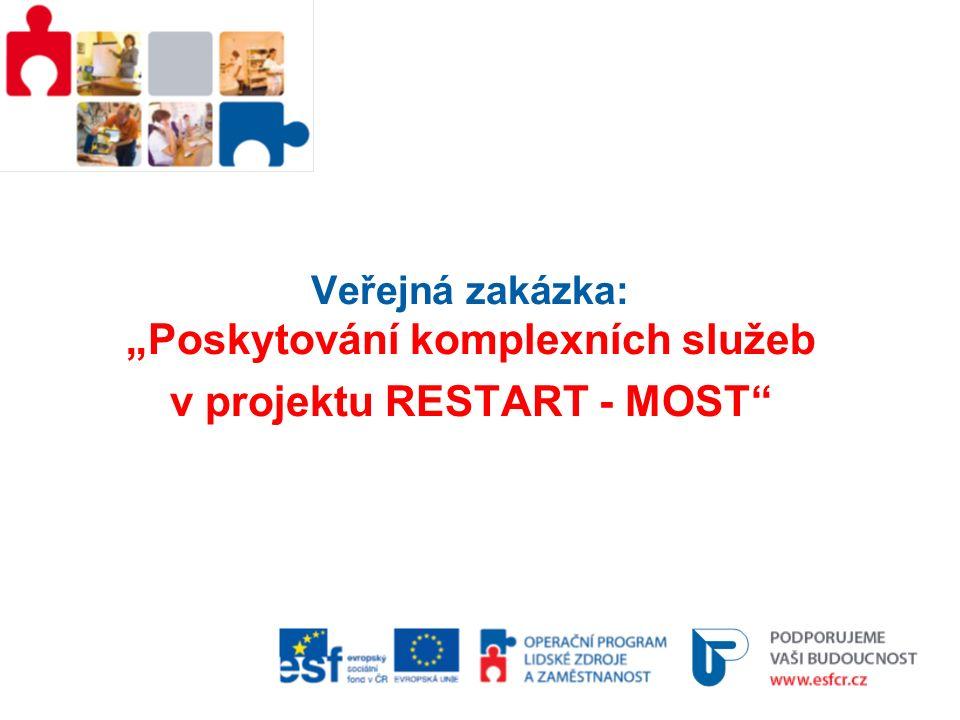 """Veřejná zakázka: """"Poskytování komplexních služeb v projektu RESTART - MOST"""